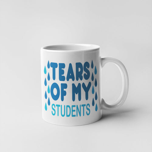 Calm Down Karen, Tears of My Students Mug