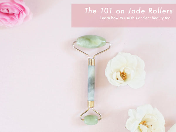 The 101 on Jade Rollers