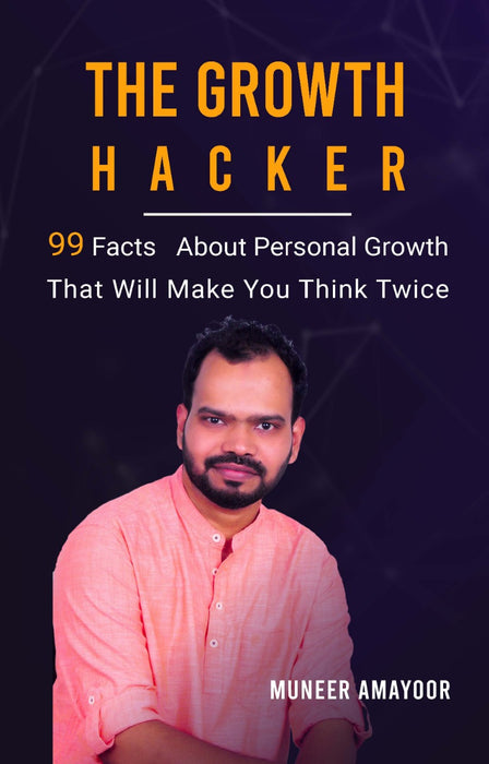 THE GROWTH HACKER: 99 Facts About Personal Growth That Will Make You Think Twice - BookMedia