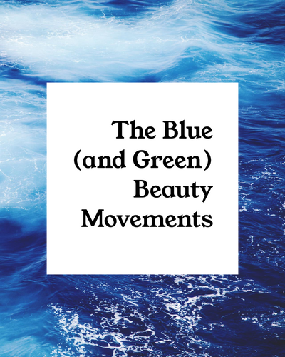 The Goods on the Blue (and Green) Beauty Movements