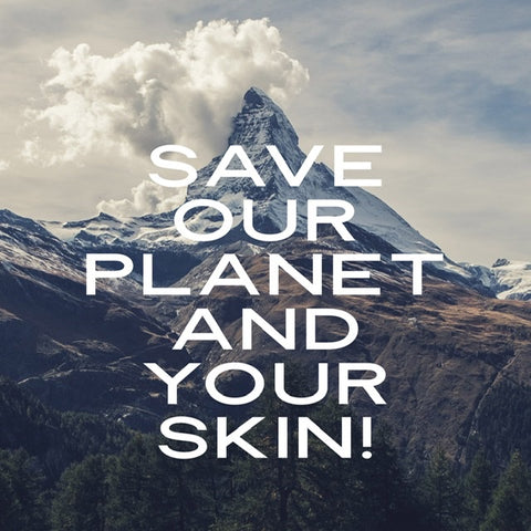 Save Our Planet and Your Skin