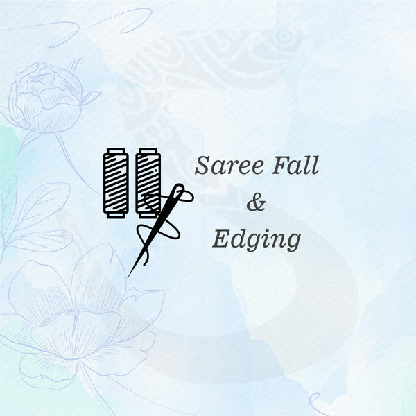 Saree fall and edging (Rs. 220)