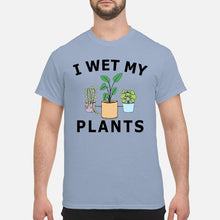 Load image into Gallery viewer, I Wet My Plants Tee Shirt