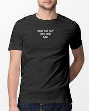 Load image into Gallery viewer, said the sky merch shirt
