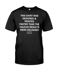Iowa Caucus Results T Shirt