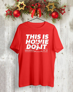 this is howie do it t shirt