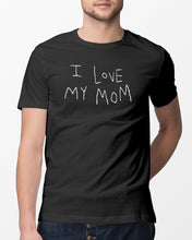 Load image into Gallery viewer, i love my mom t shirt