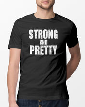 Load image into Gallery viewer, strong and pretty t shirt