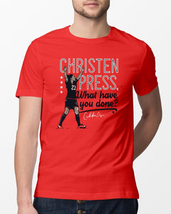 christen press what have you done t shirt