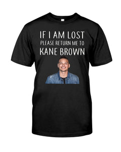 If I am lost please me to Kane Brown t shirt