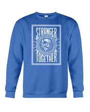 Load image into Gallery viewer, stronger together sweatshirt
