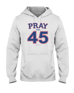 franklin graham pray for 45 hoodie