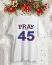 Load image into Gallery viewer, franklin graham pray for 45 shirt