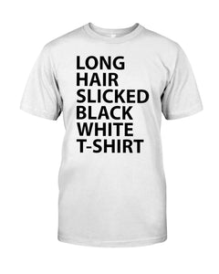 long hair slicked back white t shirt