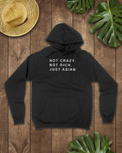 Load image into Gallery viewer, not crazy not rich just asian hoodie