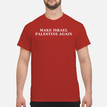 Load image into Gallery viewer, Make Israel Palestine Again Tee Shirt