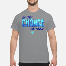 Load image into Gallery viewer, Be the Change We Need Cincy Shirt