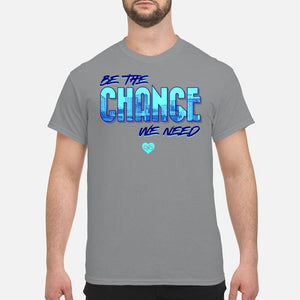 Be the Change We Need Cincy Shirt