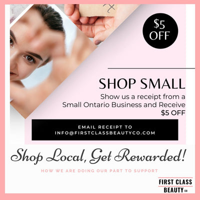 First Class Beauty Co is Giving 5$ Off any Purchase with Proof of Receipt from an Ontario Small Business