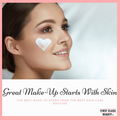 Great Make-Up Starts With Great Skin