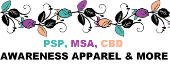 Progressive Supranuclear Palsy, Multiple System Atrophy, Corticobasal Degeneration Awareness Apparel and more PSP MSA CBD with roses