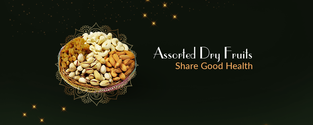Assorted Dry Fruits- Share Good Health This Diwali