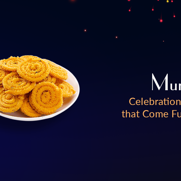 Murukku - Celebrations in Life that Come Full Circle