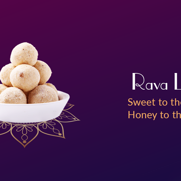 Rava Ladoo - Sweet to the Tooth, Honey to the Heart.