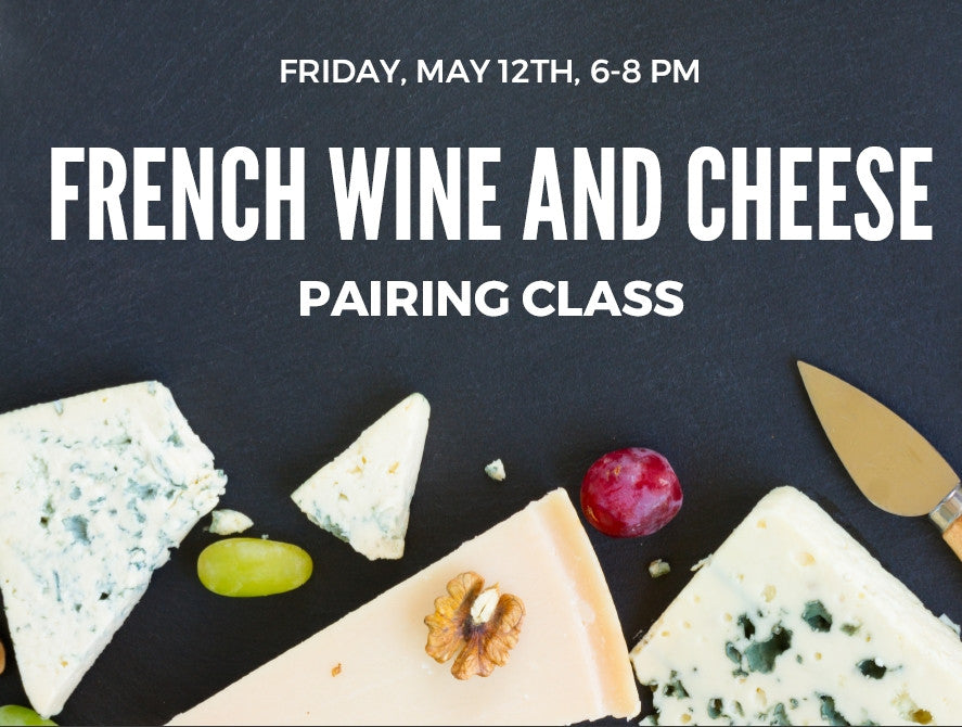French Wine and Cheese Pairing Class