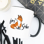For Fox Sake - Ceramic Mug - NutriTeaCup