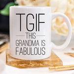TGIF - This Grandma Is Fabulous Mug - NutriTeaCup