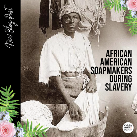 African-American Soapmakers during Slavery