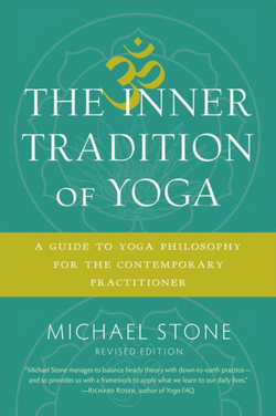 The Inner Tradition of Yoga By Michael Stone