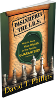 (NEW) Disinherit the IRS: How to Keep Your Wealth in the Family Guaranteed! 4th Edition - PreOrder