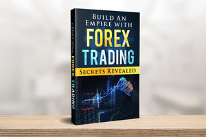 Build an Empire with Forex Trading