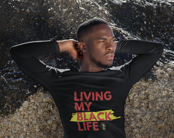 """Living My Black Life"" Long Sleeve T-shirt (Black)"