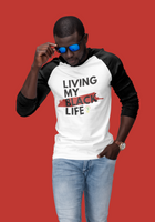 """Living My Black Life"" 3/4 Sleeve Raglan Shirt (Black)"