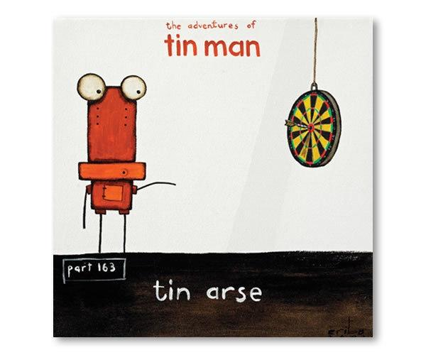Tin Man - Tin Arse (25% off)