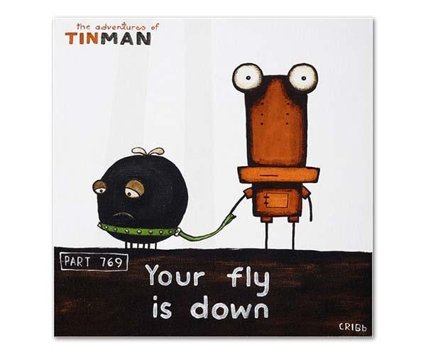 Tin Man - Your fly is down