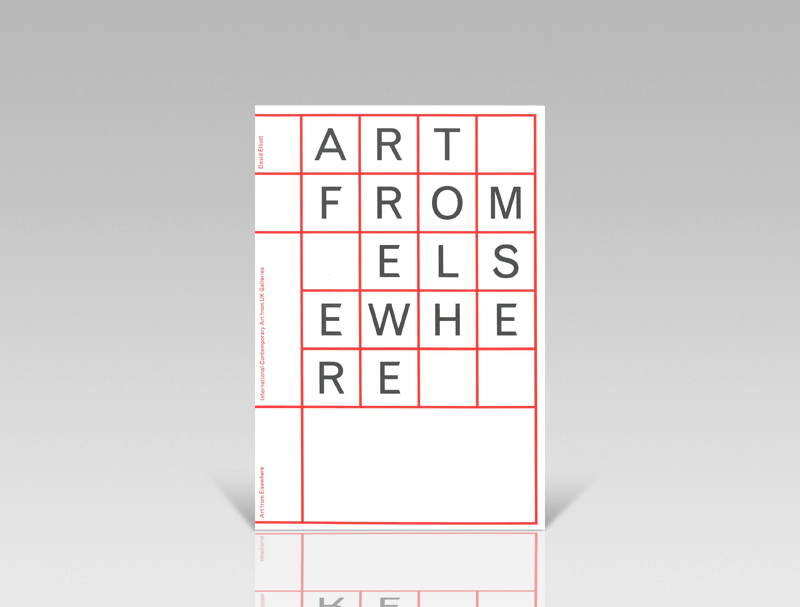 Art from Elsewhere by David Elliott & Roger Malbert