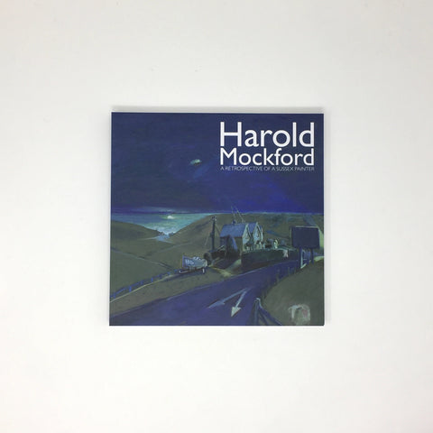 Harold Mockford : A Retrospective of a Sussex Painter Book