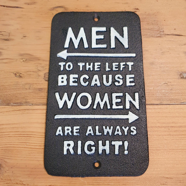 Men To The Left Women Are Always Right - Cast Iron Wall Sign - Knot 2 Shabby