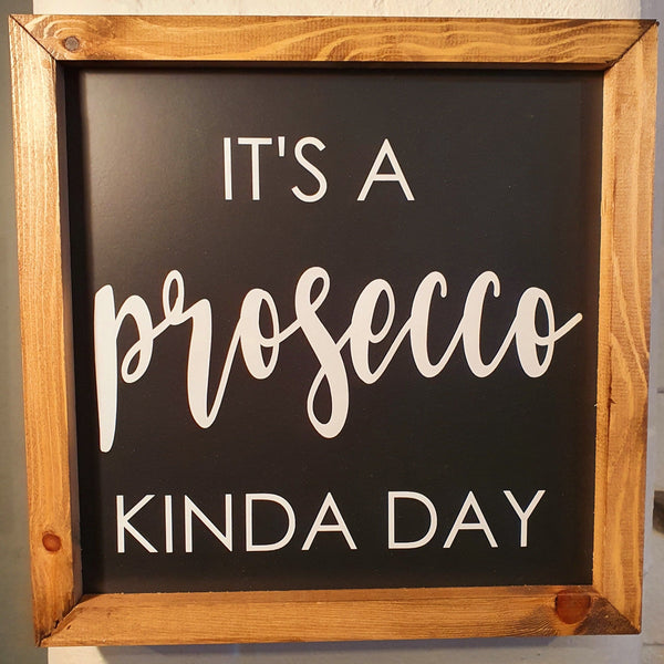 It's a Prosecco Kinda Day Wall Sign - Knot 2 Shabby