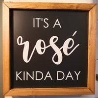 It's a Rosé Kinda Day Wall Sign - Knot 2 Shabby