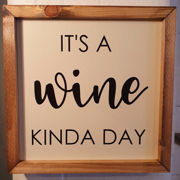It's a Wine Kinda Day Wall Sign - Knot 2 Shabby