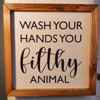 Wall Sign - Wash Your Hands You Filthy Animal - Knot 2 Shabby