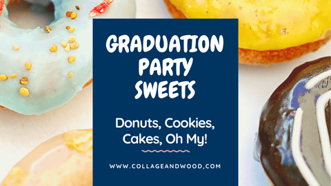Graduation Party Sweets and Treats