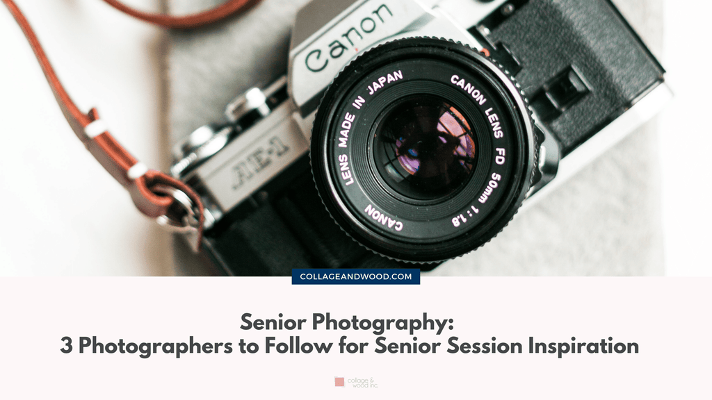 3 Senior Photographers to Follow for Senior Session Inspiration. Curated by CollageandWood.com