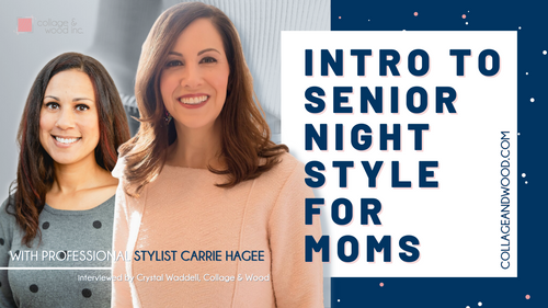 Intro to Senior Night Style For Moms with Crystal Waddell and Carrie Hagee