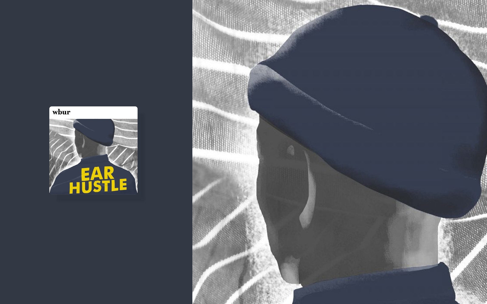 EAR HUSTLE:  A person wearing black cap